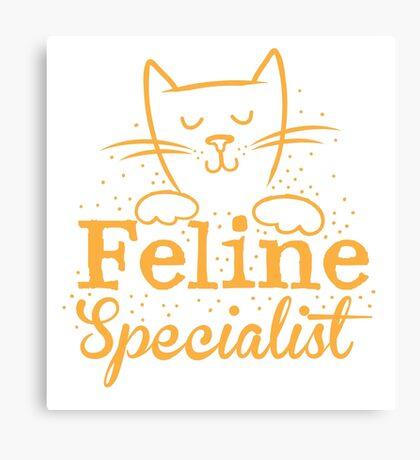 FELINE specialist! Canvas Print