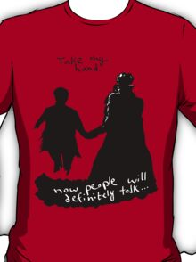 Take My Hand T-Shirt