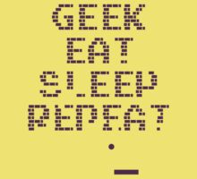 Geek, eat, sleep, repeat by Purplecactus