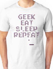 Geek, eat, sleep, repeat T-Shirt