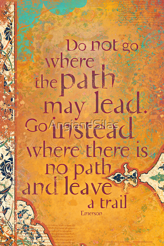 Do not Go Where the Path May Lead... by AngiandSilas
