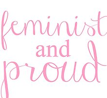 Feminist and Proud by amberdaisy