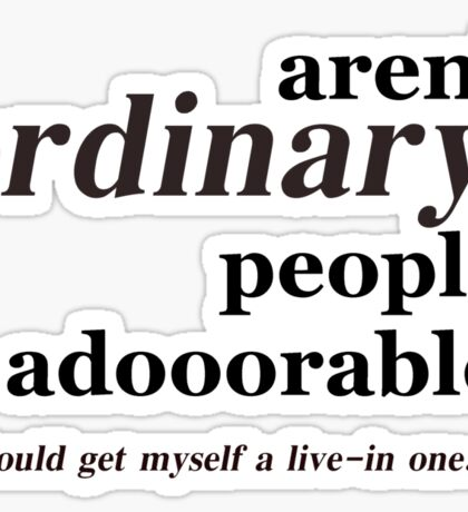 ordinary people Sticker