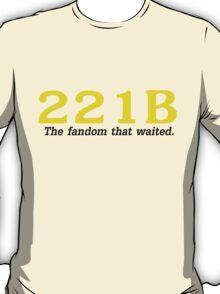 The fandom that waited.  T-Shirt