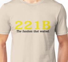 The fandom that waited.  Unisex T-Shirt