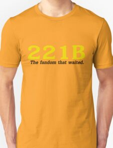 The fandom that waited.  Unisex T-Shirt