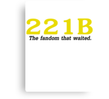 The fandom that waited.  Canvas Print