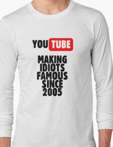 Idiots of YouTube Long Sleeve T-Shirt