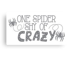 One spider shy of CRAZY Canvas Print