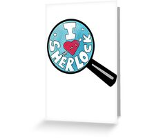 I HEART SHERLOCK Greeting Card