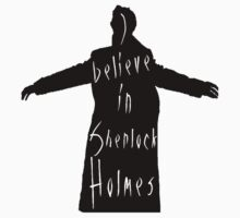 I believe in Sherlock Holmes by Margaret Wickless