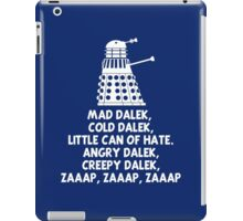 MAD DALEK,COLD DALEK, LITTLE CAN OF HATE...  iPad Case/Skin