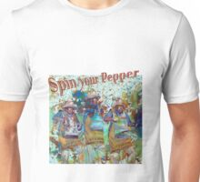Spin your Pepper Unisex T-Shirt