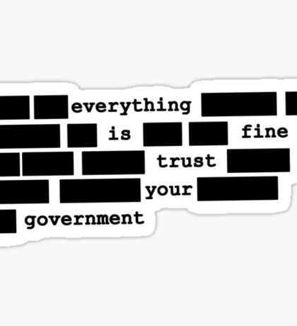 Everything is fine, trust your government Sticker