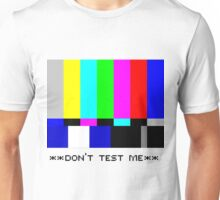 **THIS IS NOT A TEST** Unisex T-Shirt