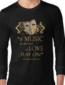 Shakespeare Twelfth Night Love Music Quote Long Sleeve T-Shirt