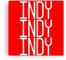 INDY INDY INDY Canvas Print