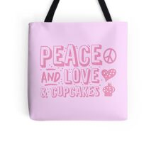 PEACE LOVE AND CUPCAKES Tote Bag