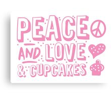 PEACE LOVE AND CUPCAKES Canvas Print