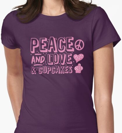 PEACE LOVE AND CUPCAKES Womens Fitted T-Shirt