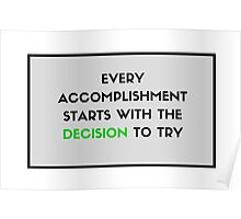 Every accomplishment starts with the decision to try Poster
