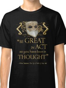 "Shakespeare King John ""Be Great"" Quote Classic T-Shirt"