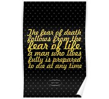 """""""The fear of death follows from the fear of life. A man who lives fully is prepared to die at any time"""" - Mark Twain Poster"""