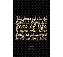 """""""The fear of death follows from the fear of life. A man who lives fully is prepared to die at any time"""" - Mark Twain Photographic Print"""
