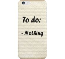 To do: Nothing iPhone Case/Skin