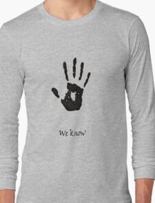 we know!!!! Long Sleeve T-Shirt