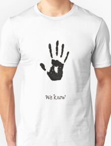 we know!!!! T-Shirt