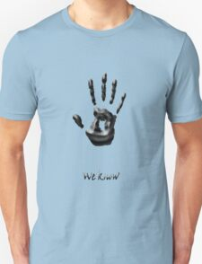 we know new!!! T-Shirt