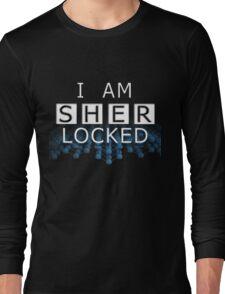 I AM SHER LOCKED Long Sleeve T-Shirt