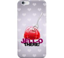 Jell-O There! iPhone Case/Skin