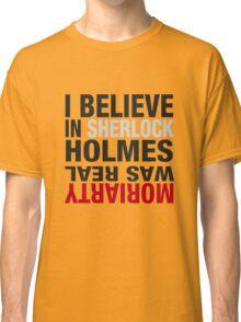 Typography I believe in Sherlock Holmes Classic T-Shirt