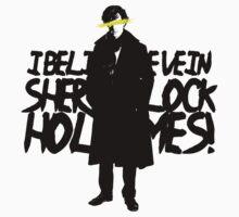 I BELIEVE IN SHERLOCK HOLMES by funvee