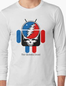 The Grateful Droid Long Sleeve T-Shirt