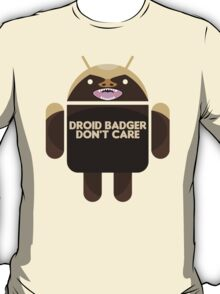 Badger Droid Don't Care T-Shirt