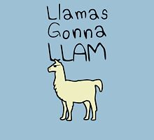 Llamas Gonna Llam Unisex T-Shirt