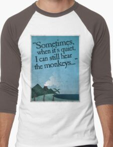 I can still hear the monkeys. Men's Baseball ¾ T-Shirt