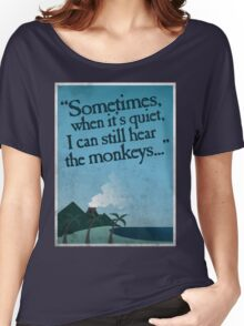 I can still hear the monkeys. Women's Relaxed Fit T-Shirt