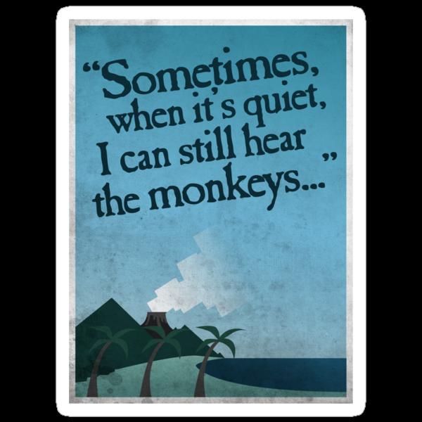 I can still hear the monkeys. by severodan