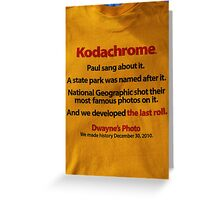 The last days  of Kodachrome  Greeting Card
