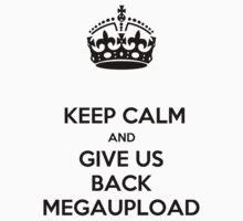keep calm megaupload by karmadesigner