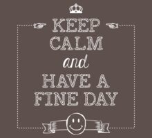 Keep calm and have a fine day One Piece - Short Sleeve