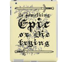 Do something Epic ! 2 iPad Case/Skin