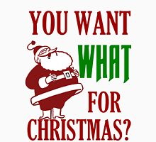 YOU WANT WHAT FOR CHRISTMAS Men's Baseball ¾ T-Shirt