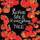 Pumpkin spice and everything nice by SuburbanBirdDesigns By Kanika Mathur