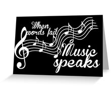 When words fail music speaks-Black and white Greeting Card