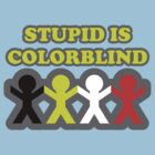 Stupid is colorblind by DrewSomervell